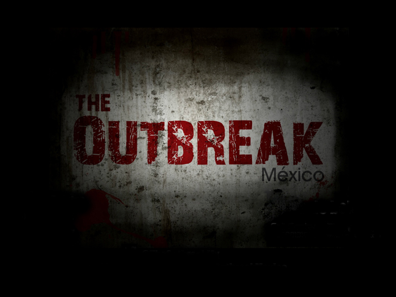 The Outbreak Mexico